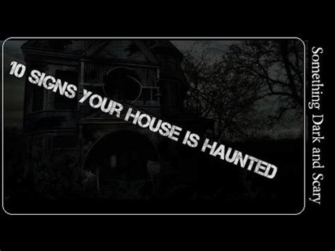 signs that your house is haunted 10 signs your house is haunted youtube