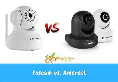 foscam vs amcrest which home security should you buy