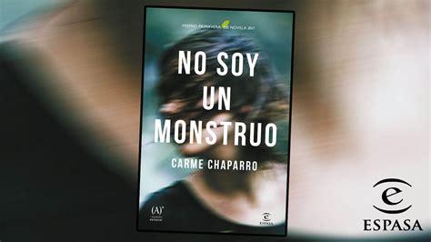 libro no soy un monstruo no soy un monstruo de carme chaparro premio primavera de novela