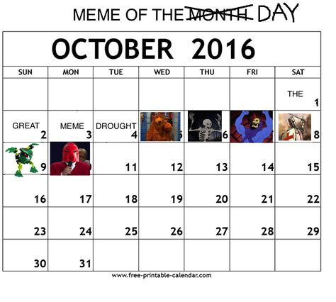 Calendar Meme Meme Of The Month On Me Irl Has Become Meme Of The Day