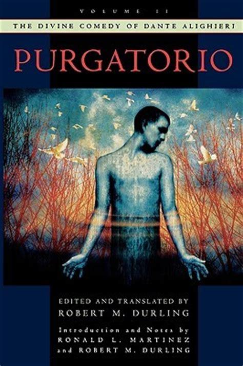 the comedy the inferno the purgatorio and the paradiso purgatorio the comedy 2 by dante alighieri