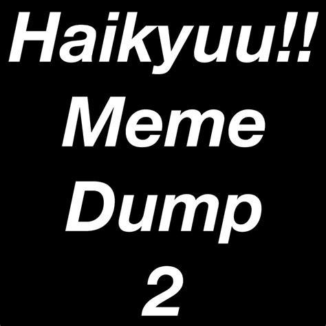 Meme Dump - haikyuu meme dump 2 anime amino