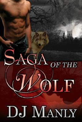 Saga Of The Wolf saga of the wolf wolf saga 1 3 by d j manly reviews