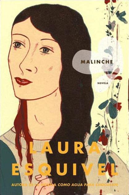 laura esquivel biography in spanish malinche spanish version novela by laura esquivel jordi
