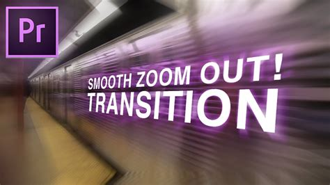 adobe premiere pro zoom effect smooth zoom out transition effect adobe premiere pro cc