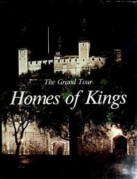 the grand tour the 97 homes of kings the grand tour home architecture ebook