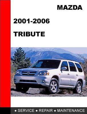 auto manual repair 2004 mazda tribute engine control mazda tribute 2001 2007 factory service repair manual download ma