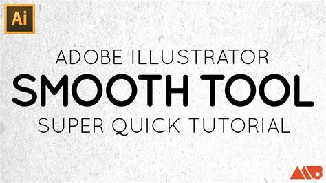 adobe illustrator quick tutorial adobe illustrator smooth tool tutorial youtube