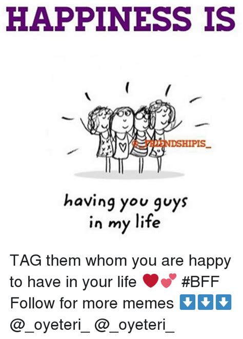 Happiness Is Meme - happiness is hipis having you guys in my life tag them