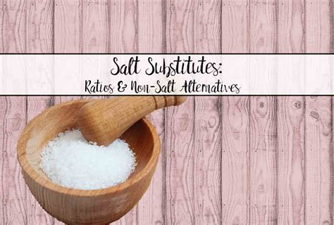 Kosher Salt To Table Salt Conversion by Salt Substitutes Conversion Ratios For Types Of Salt And