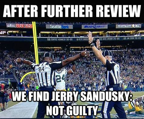 Jerry Sandusky Meme - after further review we find jerry sandusky not guilty