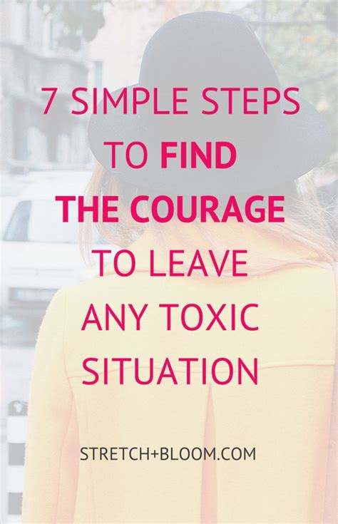 7 Steps To Finding The by 7 Steps To Find The Courage To Leave Any Toxic Situation