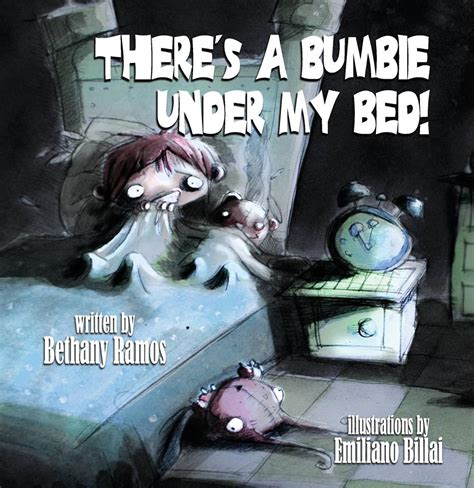 under my bed there s a bumbie under my bed by bethany ramos bethany
