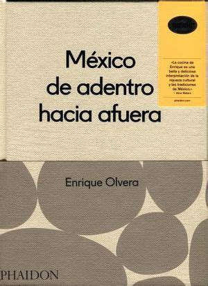 libro mexico from the inside mexico from the inside out olvera enrique 9780714869568