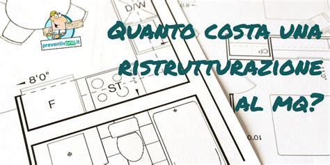 Costo Ristrutturazione Casa Al Mq by Costo Ristrutturazione Al Mq Quanto Costa Nel 2018