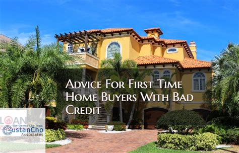 Advice For First Time Home Buyers With Bad Credit