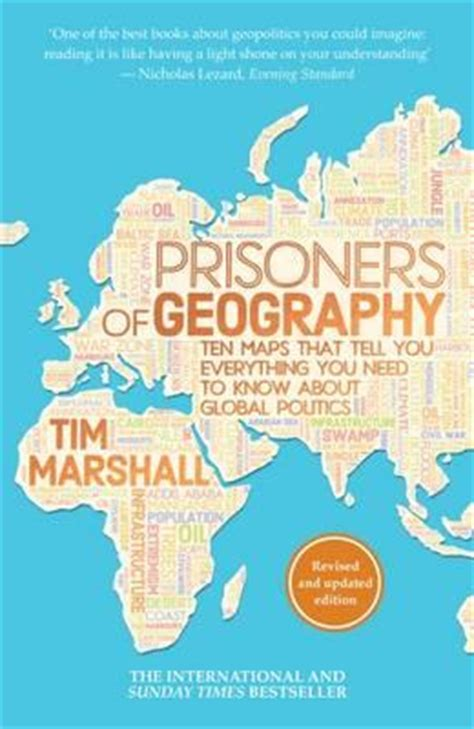 prisoners of geography ten prisoners of geography tim marshall 9781783962433