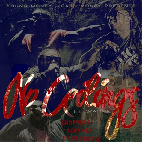 No Ceilings Lil Wayne by Lil Wayne Lil Wayne No Ceilings Hosted By Dj Chiszle Mixtape