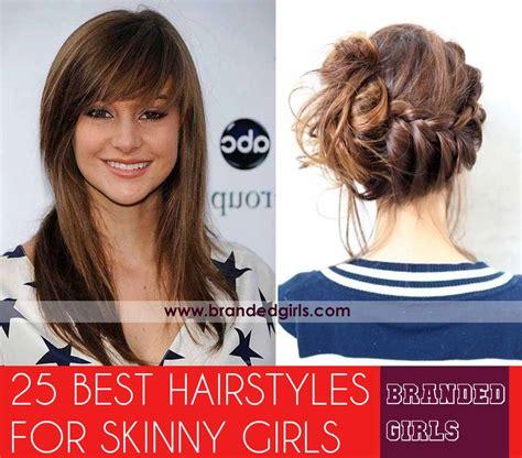 hairstyles fir tall thin women skinny girl hair looks 25 best hairstyles for skinny girls