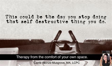 11 Self Destructive Behaviors by Self Destructive Behavior Carrie Heinze Musgrove Ma Lcpc