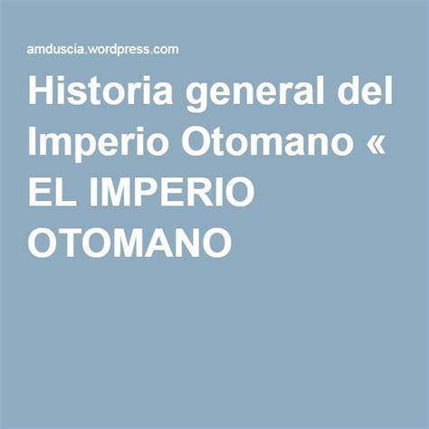 historia imperio otomano m 225 s de 25 ideas incre 237 bles sobre imperio otomano en
