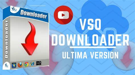 descargar idm ultima version full crack descargar vso downloader ultima versi 243 n 2017 youtube