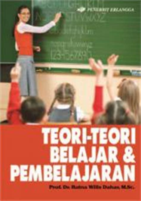 Buku Teori Motivasi Dan Aplikasinya Oleh Sondang P Siagian teori teori belajar pembelajaran ratna wilis dahar belbuk