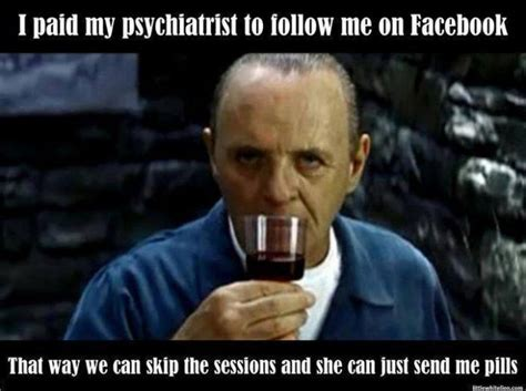 my psychiatrist follows me on facebook funny meme