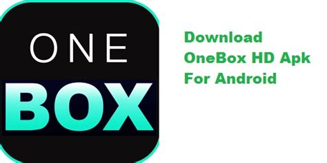 one box onebox hd apk for android one box hd apk