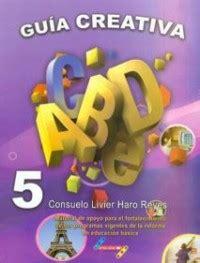 guia de 5 grado del maestro contestada gu 237 a creativa 5 librosm 201 xico mx
