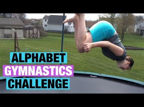 alphabet gymnastics challenge alphabet gymnastics challenge youtube