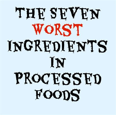The 7 Worst Diets by The Seven Worst Ingredients In Processed Foods Made