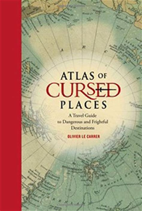 libro atlas of improbable places 27 best world atlases for map lovers in 2017 brilliant maps