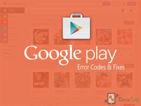 Play Store Codes All The Play Store Error Codes How To Fix Them