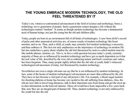 Modern Technology Essays by The Embrace Modern Technology The Feel Threatened By It A Level General Studies