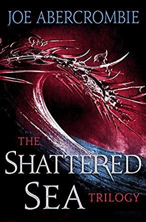 Half A King Shattered Sea Book 1 joe abercrombie the shattered sea trilogy half