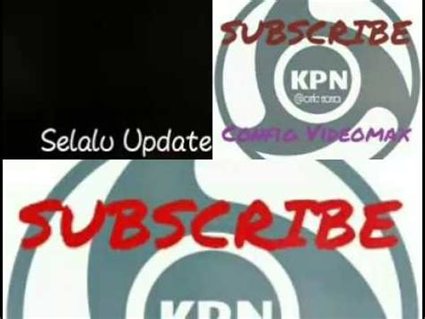 config kpn tunnel videomax oktober 2017 update special dirgahayu ri ke 72 config videomax kpn