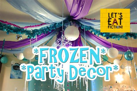 Home Decor House Parties by Quot Frozen Quot Diy Party Decor Let S Eat Fiction Youtube