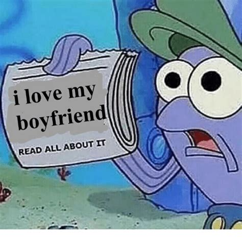 I Love My Boyfriend Meme - love my boyfriend read all about it love meme on sizzle