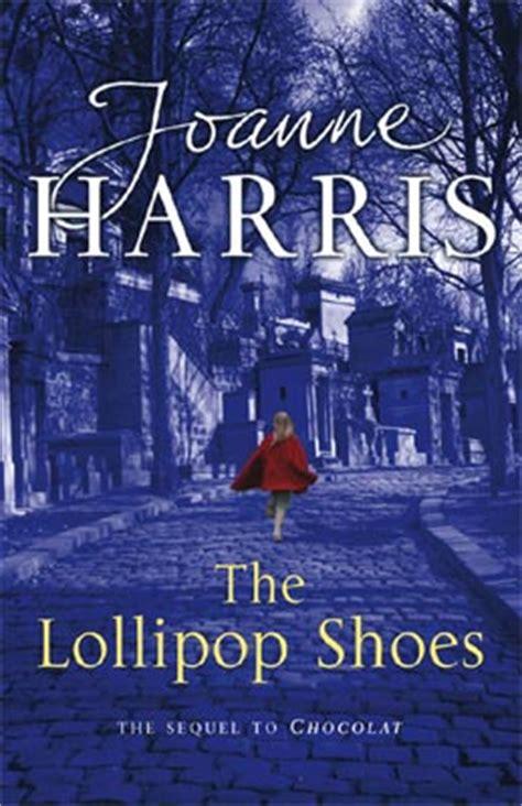 Book News The Lollipop Shoes By Joanne Harris by The Lollipop Shoes