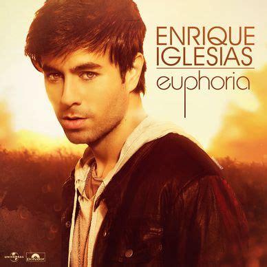 enrique iglesias best album 25 best ideas about enrique iglesias euphoria album on