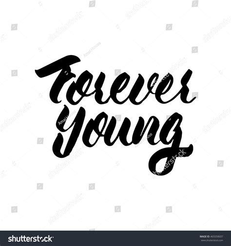 forever young ink forever ink lettering modern stock vector
