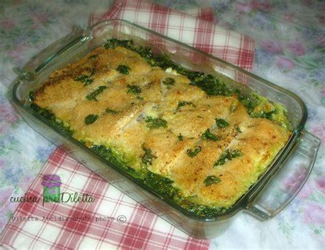 cucinare i filetti di merluzzo surgelati filetti di merluzzo gratinati con spinaci cucina prediletta