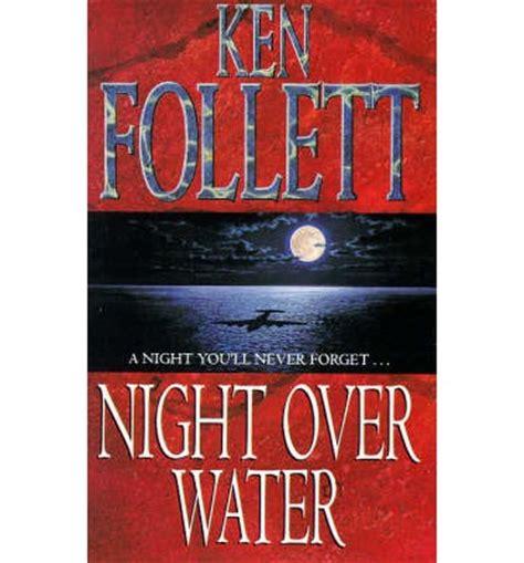 libro night over water night over water ken follett 9780330319416