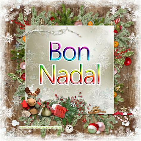 imagenes feliz martes navideno banco de im 193 genes bon nadal postal per compartir amb la