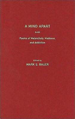 y of madness family addiction by royla asghar a mind apart poems of melancholy madness and addiction Poet