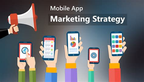 mobile application marketing mobile app marketing strategy