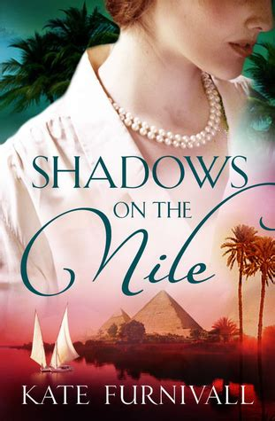 shadows on the nile shadows on the nile by kate furnivall reviews discussion bookclubs lists