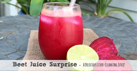 Juicing Beets Liver Detox by Beet Juice Liver Cleansing Juice Need