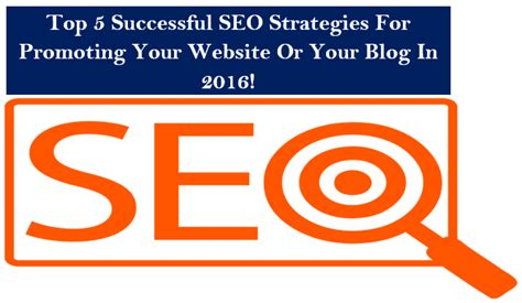 seo strategies for new website 2015 best seo service top 5 successful seo strategies for promoting your website